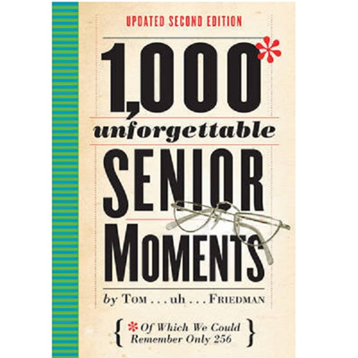 1,000 Unforgettable Senior Moments - Second Edition