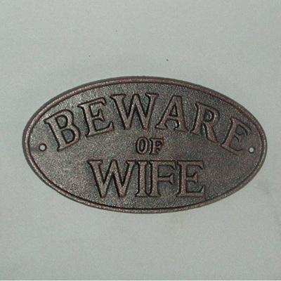 Beware Of The Wife Plaque