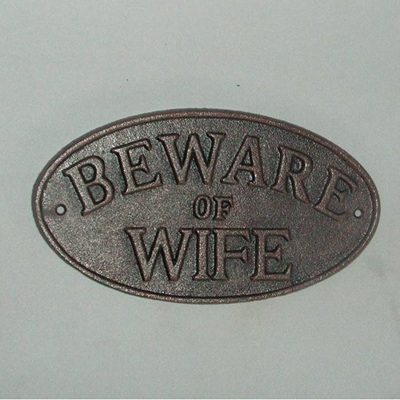 Beware Of The Wife Plaque