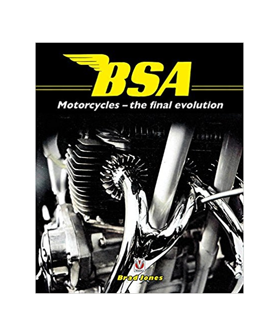 BSA Motorcycles - The Final Evolution - Author: Brad Jones - Auckland NZ