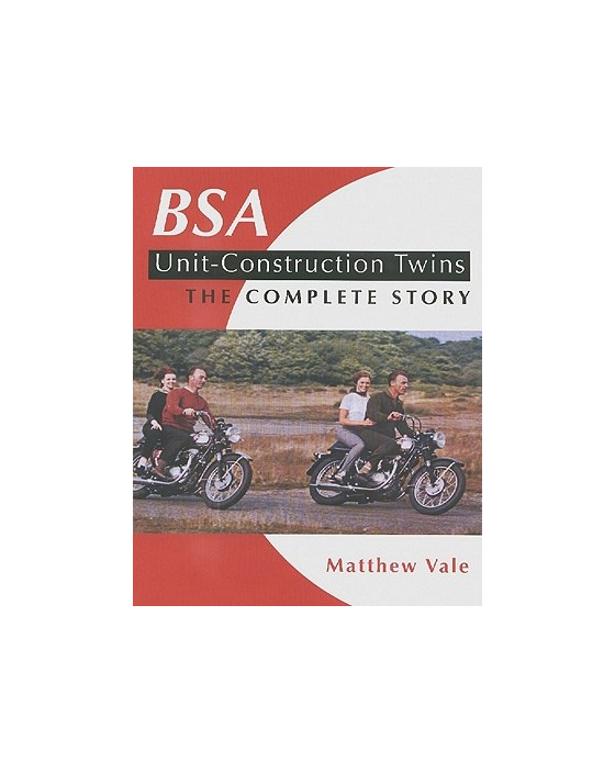 BSA Unit-Construction Twins: The Complete Story