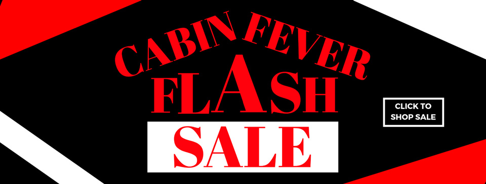 Cabin Fever Flash sale