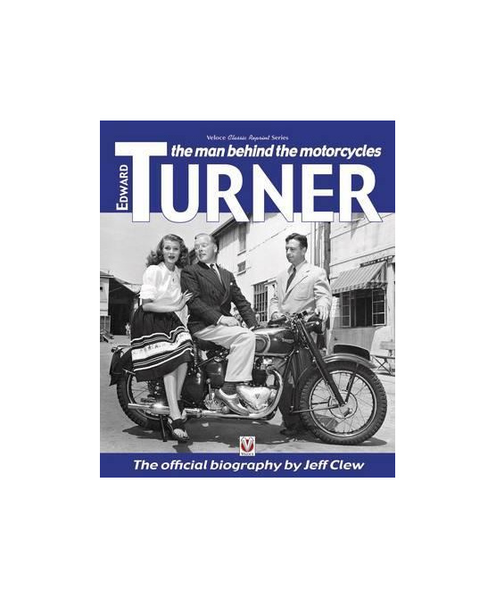 Edward Turner : The Man Behind the Motorcycles