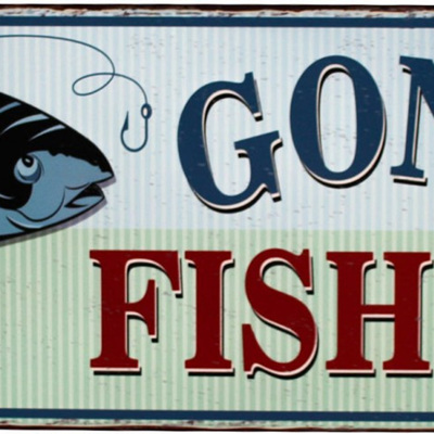 Gone Fishing Sign