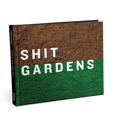 Knock Knock Shit Gardens