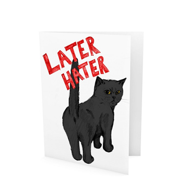 Later Hater Greeting Card
