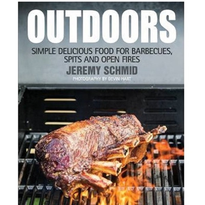 Outdoors - Simple Delicious Food For BBQ's, Spits & Open Fires