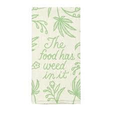 Tea Towels - The Food Has Weed In It