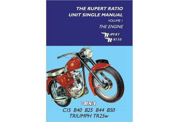 The Rupert Ratio Unit Single Engine Manual: Volume 1 - The Engine  BSA Triumph