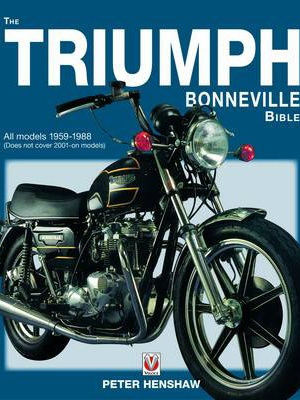 The Triumph Bonneville Bible - 1959-88