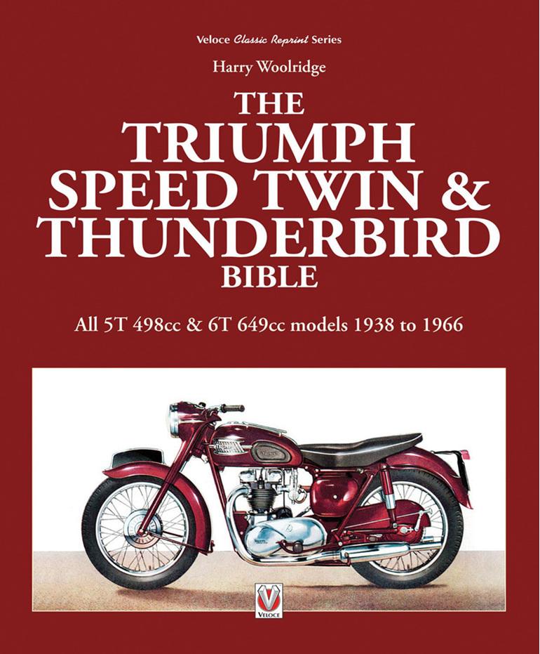 The Triumph Speed Twin & Thunderbird Bible 1938-1966