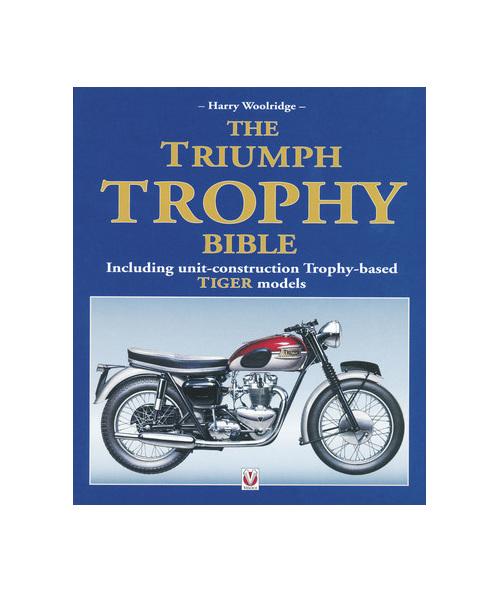 The Triumph Trophy Bible Including Unit-Construction Trophy-Based Tiger Models