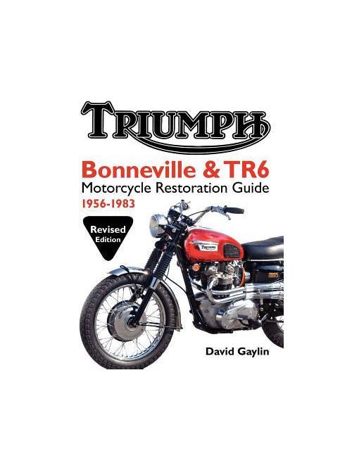 Triumph Bonneville and TR6 Motorcycle Restoration Guide: 1956-83