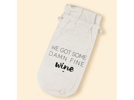 """We got some damn fine wine"" Wine Bag"