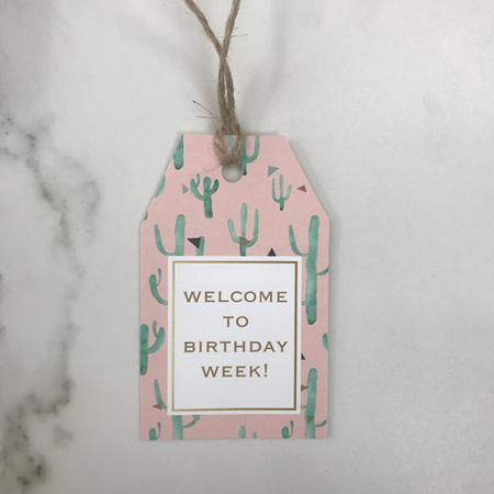 Welcome To Birthday Week - Gift Tag