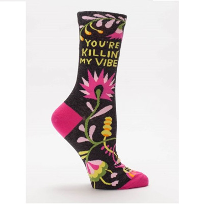 Women's Socks - You're Killing My Vibe