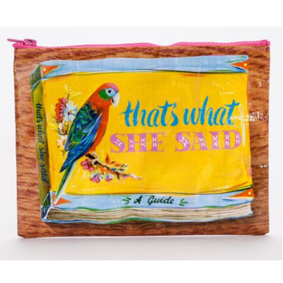 Zipper Pouch - What She Said